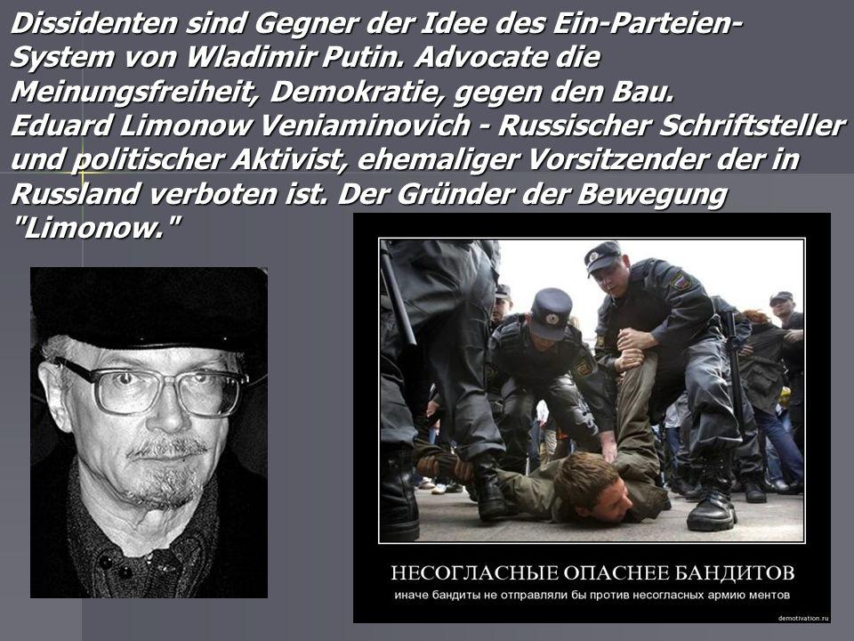 Dissidenten sind Gegner der Idee des Ein-Parteien-System von Wladimir Putin. Advocate die Meinungsfreiheit, Demokratie, gegen den Bau.