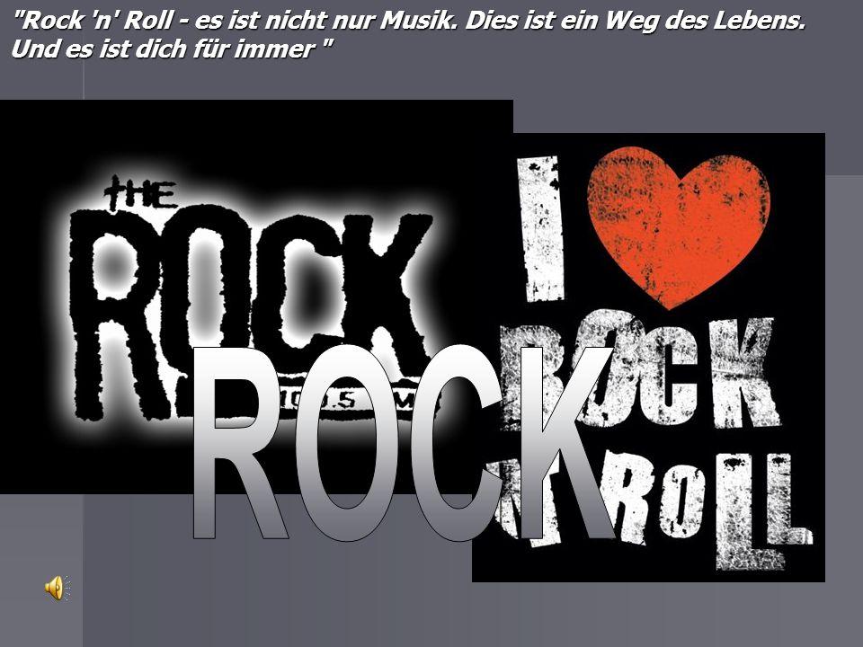 Rock n Roll - es ist nicht nur Musik. Dies ist ein Weg des Lebens
