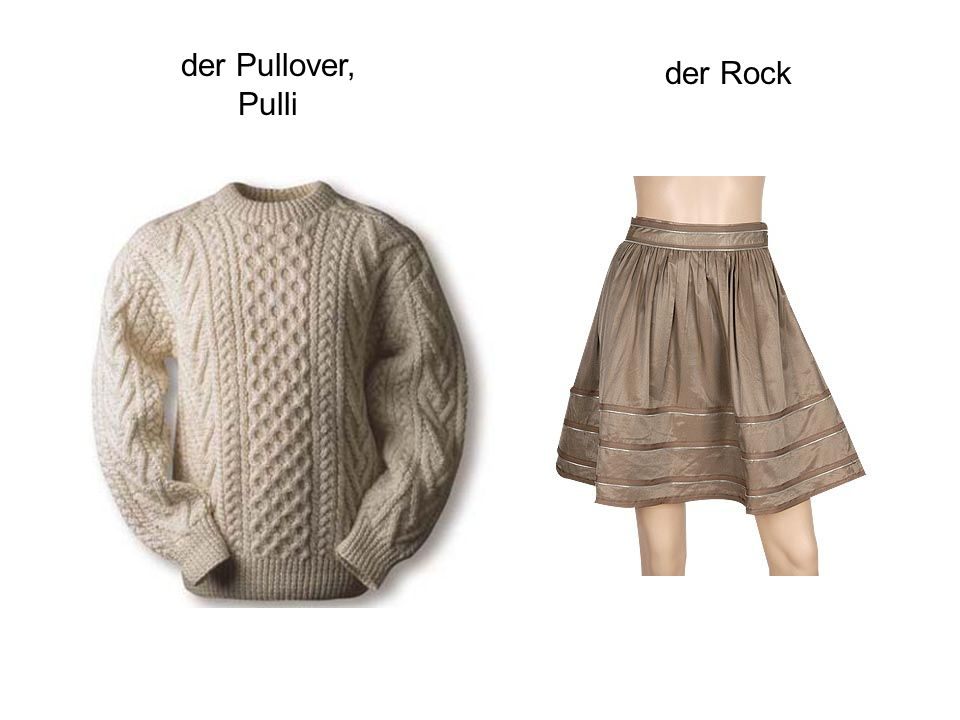 der Pullover, Pulli der Rock