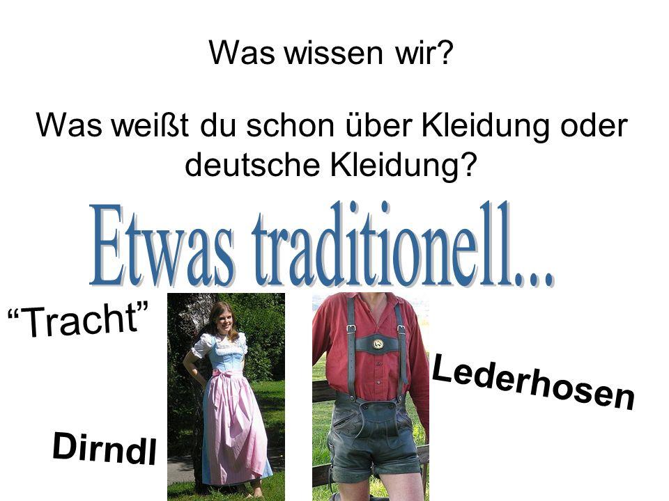 Was weißt du schon über Kleidung oder deutsche Kleidung