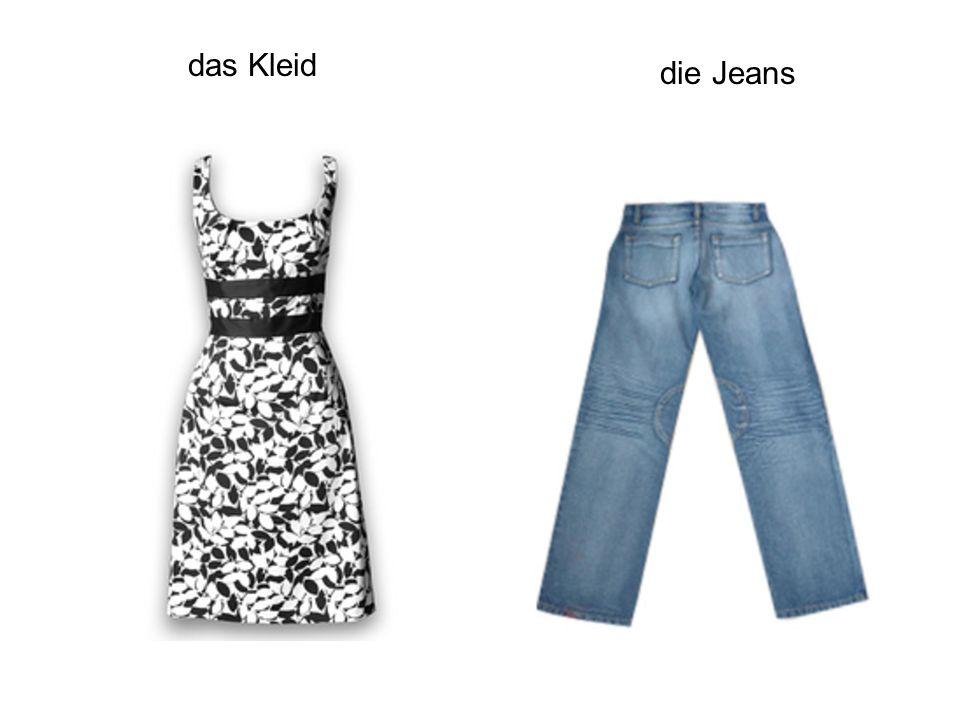 das Kleid die Jeans