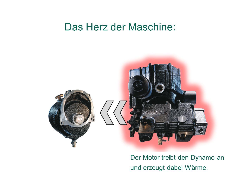 Das Herz der Maschine: Der Motor treibt den Dynamo an und erzeugt dabei Wärme.