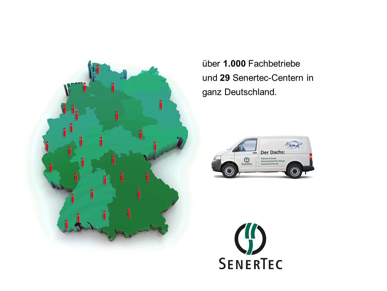 über 1.000 Fachbetriebe und 29 Senertec-Centern in ganz Deutschland.