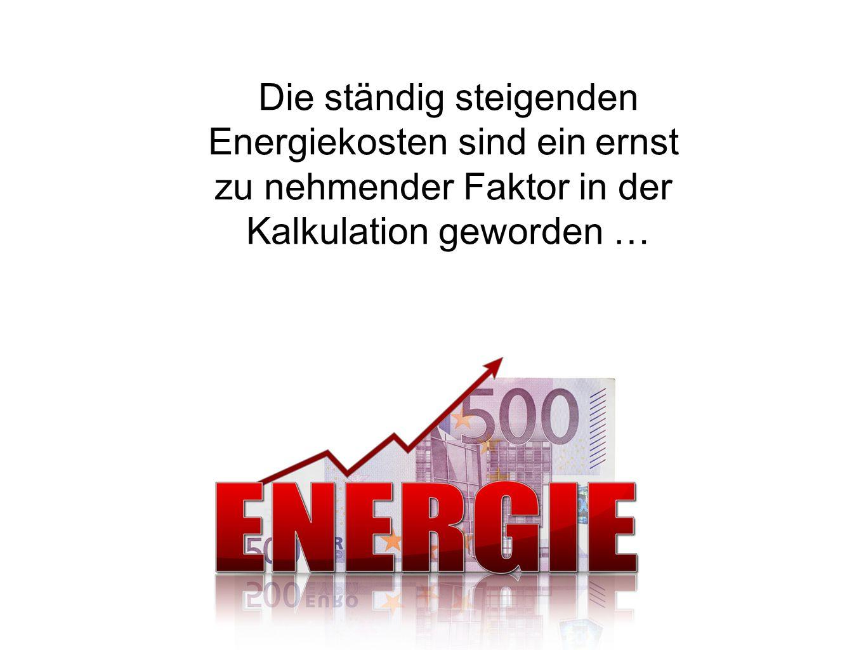 Die ständig steigenden Energiekosten sind ein ernst