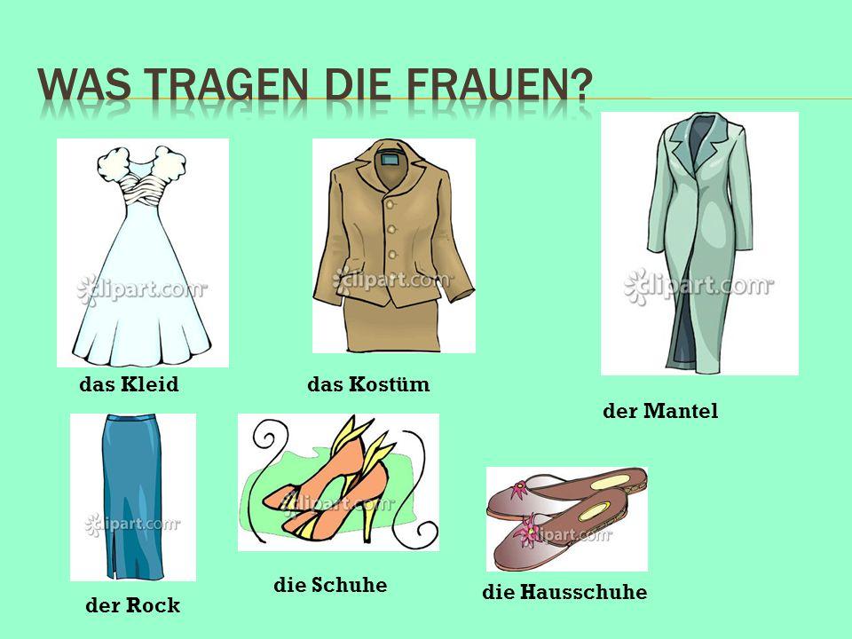 Was tragen die Frauen das Kleid das Kostüm der Mantel die Schuhe