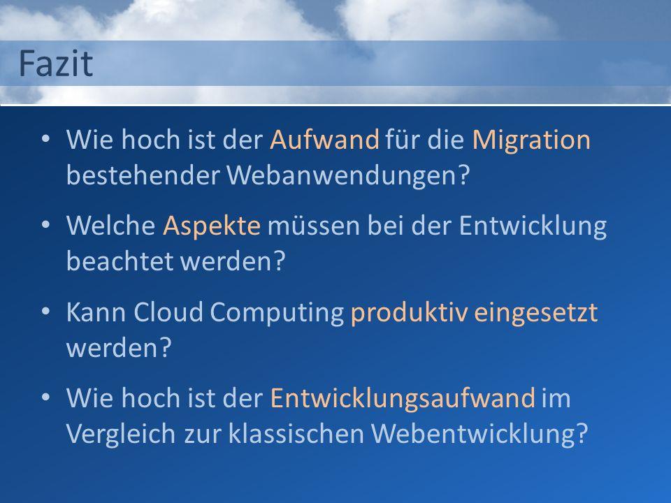 Fazit Wie hoch ist der Aufwand für die Migration bestehender Webanwendungen Welche Aspekte müssen bei der Entwicklung beachtet werden