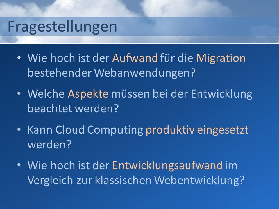 Fragestellungen Wie hoch ist der Aufwand für die Migration bestehender Webanwendungen Welche Aspekte müssen bei der Entwicklung beachtet werden