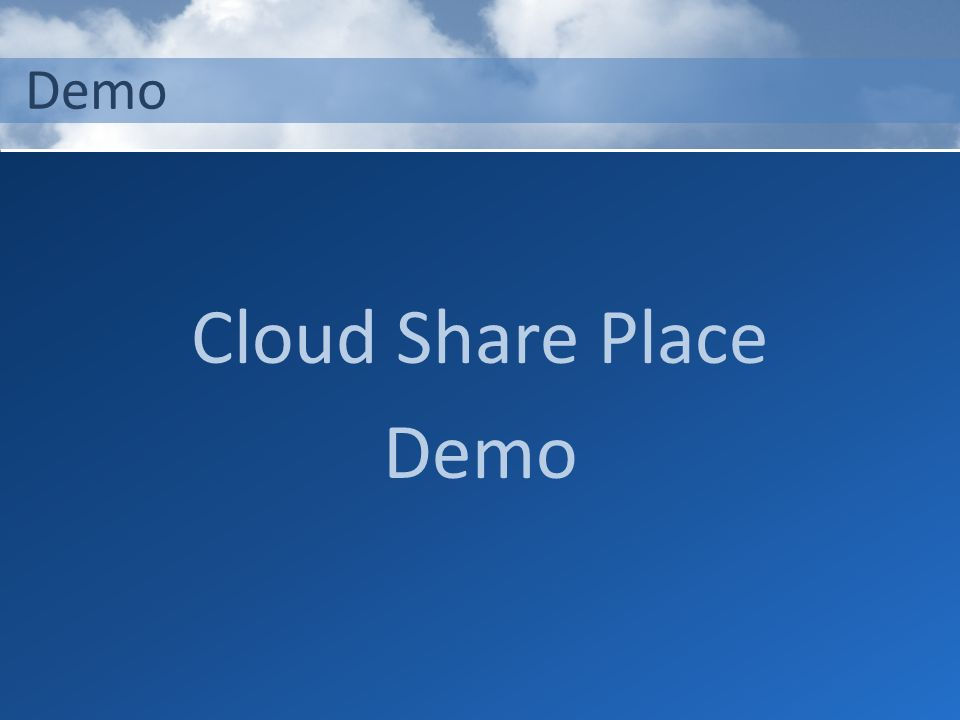 Demo Cloud Share Place Demo
