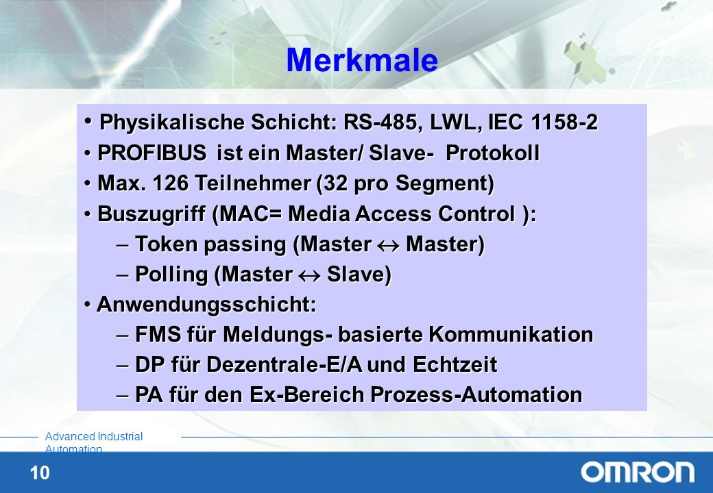 Merkmale Physikalische Schicht: RS-485, LWL, IEC 1158-2