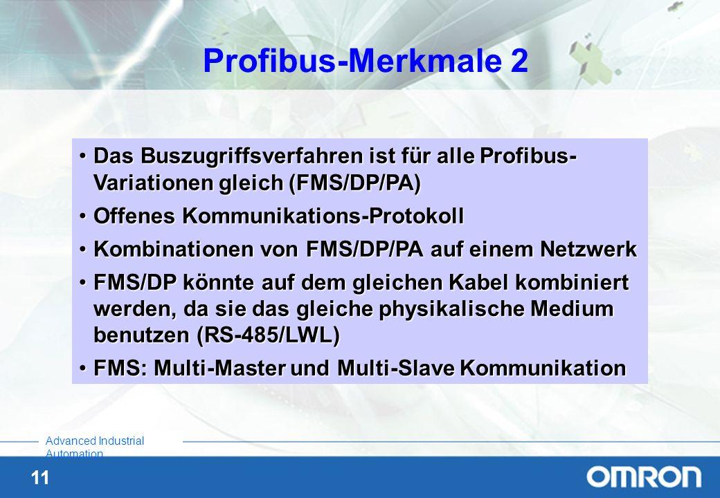 Profibus-Merkmale 2 Das Buszugriffsverfahren ist für alle Profibus-Variationen gleich (FMS/DP/PA) Offenes Kommunikations-Protokoll.