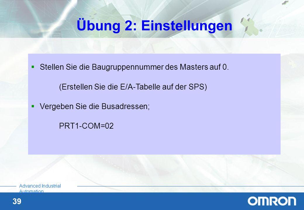 Übung 2: Einstellungen Stellen Sie die Baugruppennummer des Masters auf 0. (Erstellen Sie die E/A-Tabelle auf der SPS)