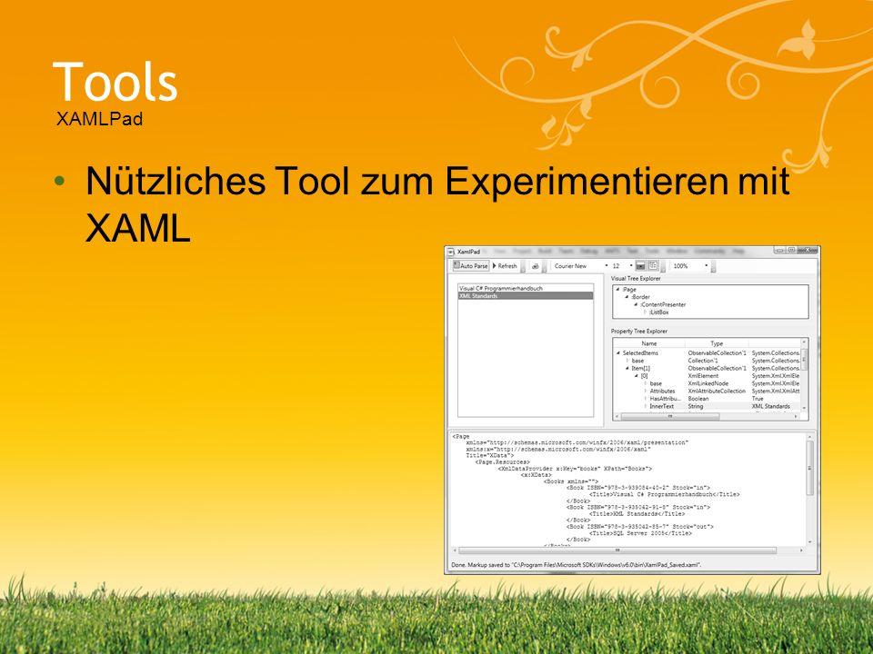 Tools XAMLPad Nützliches Tool zum Experimentieren mit XAML