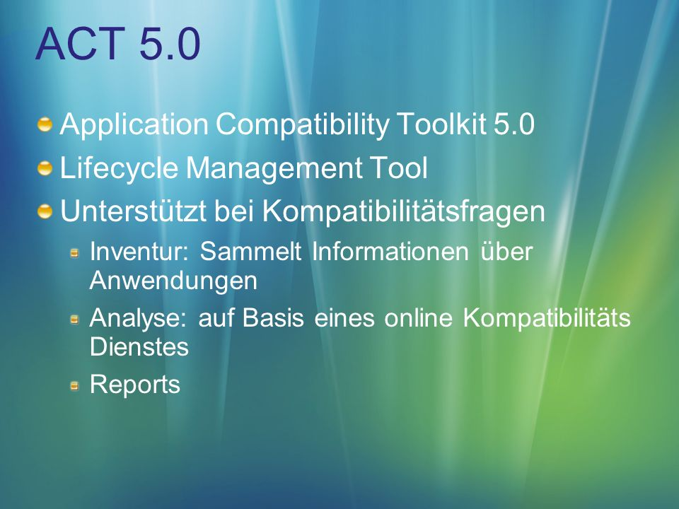 ACT 5.0 Application Compatibility Toolkit 5.0