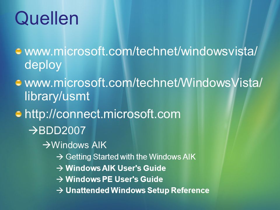 Quellen www.microsoft.com/technet/windowsvista/ deploy