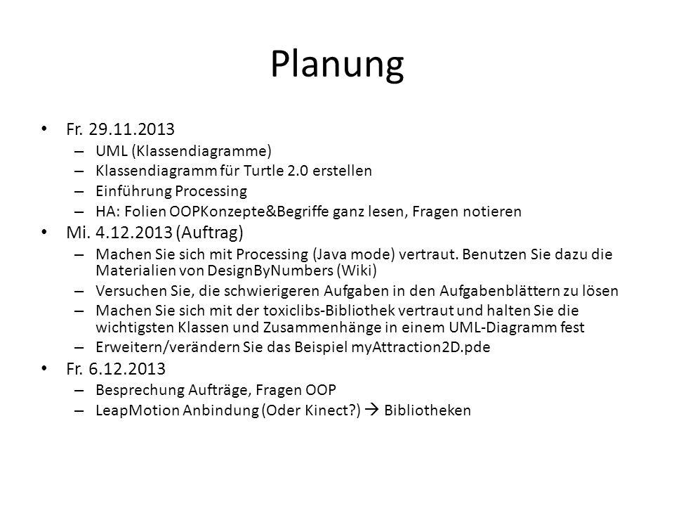 Planung Fr. 29.11.2013 Mi. 4.12.2013 (Auftrag) Fr. 6.12.2013