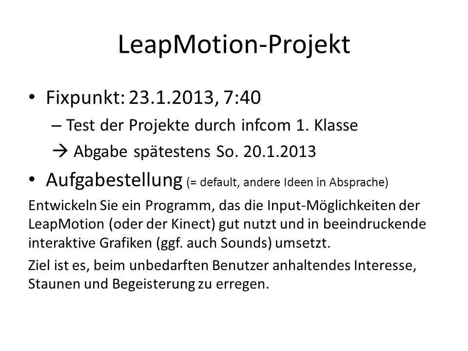 LeapMotion-Projekt Fixpunkt: 23.1.2013, 7:40