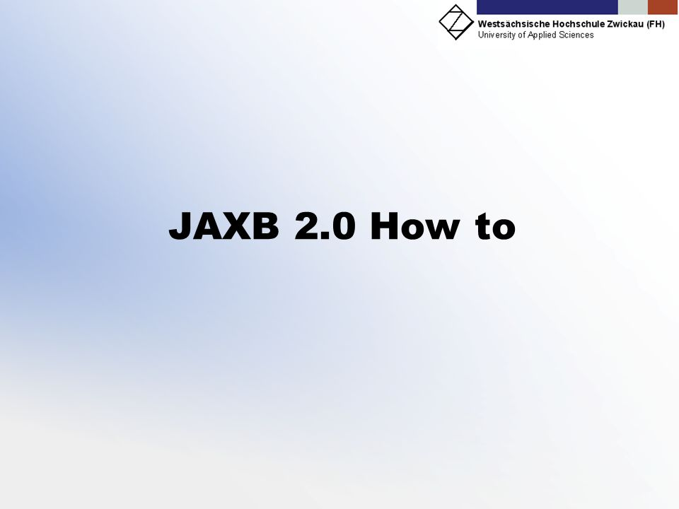 JAXB 2.0 How to //@author: Peter Huster