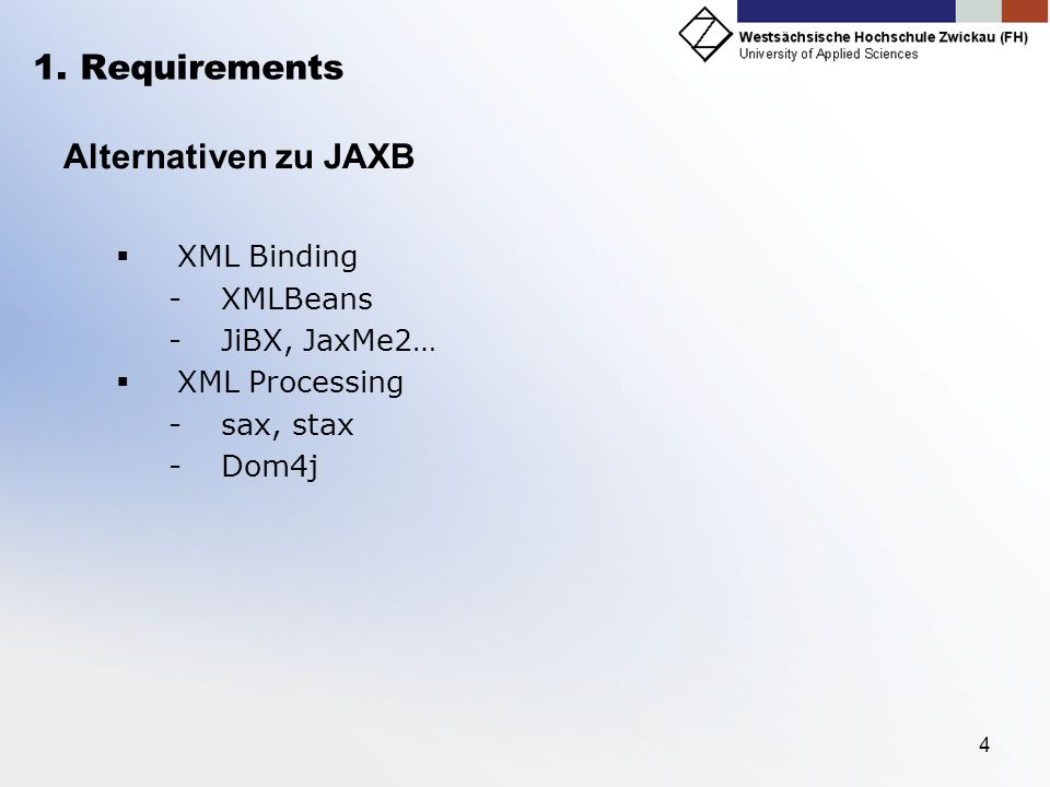 1. Requirements Alternativen zu JAXB XML Binding XMLBeans
