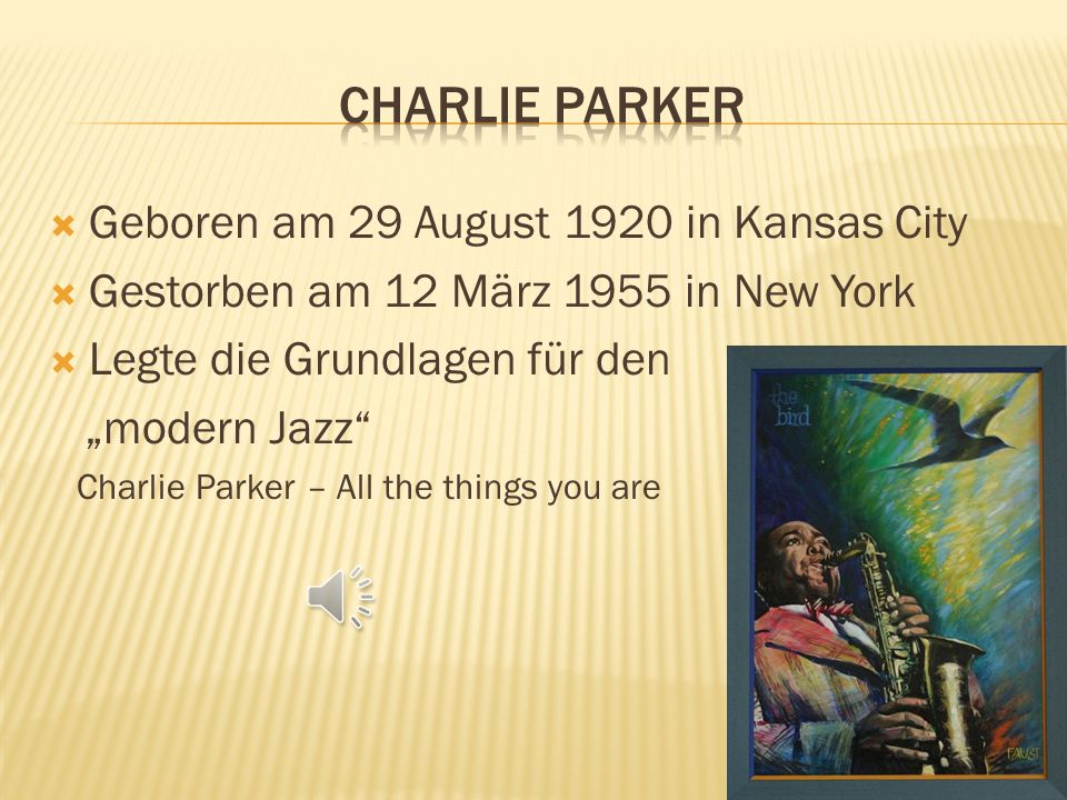 Charlie Parker Geboren am 29 August 1920 in Kansas City