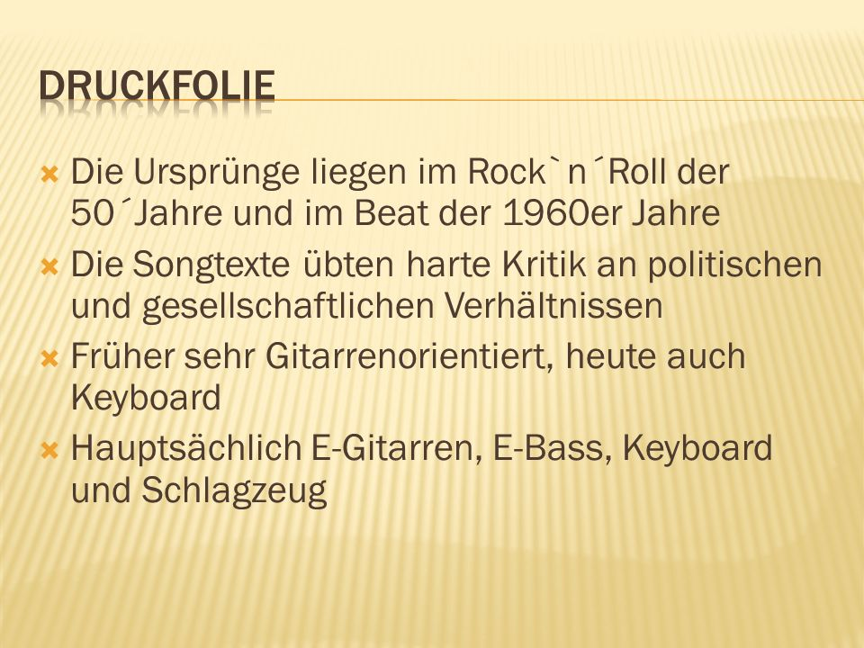 DRUCKFOLIE Die Ursprünge liegen im Rock`n´Roll der 50´Jahre und im Beat der 1960er Jahre.