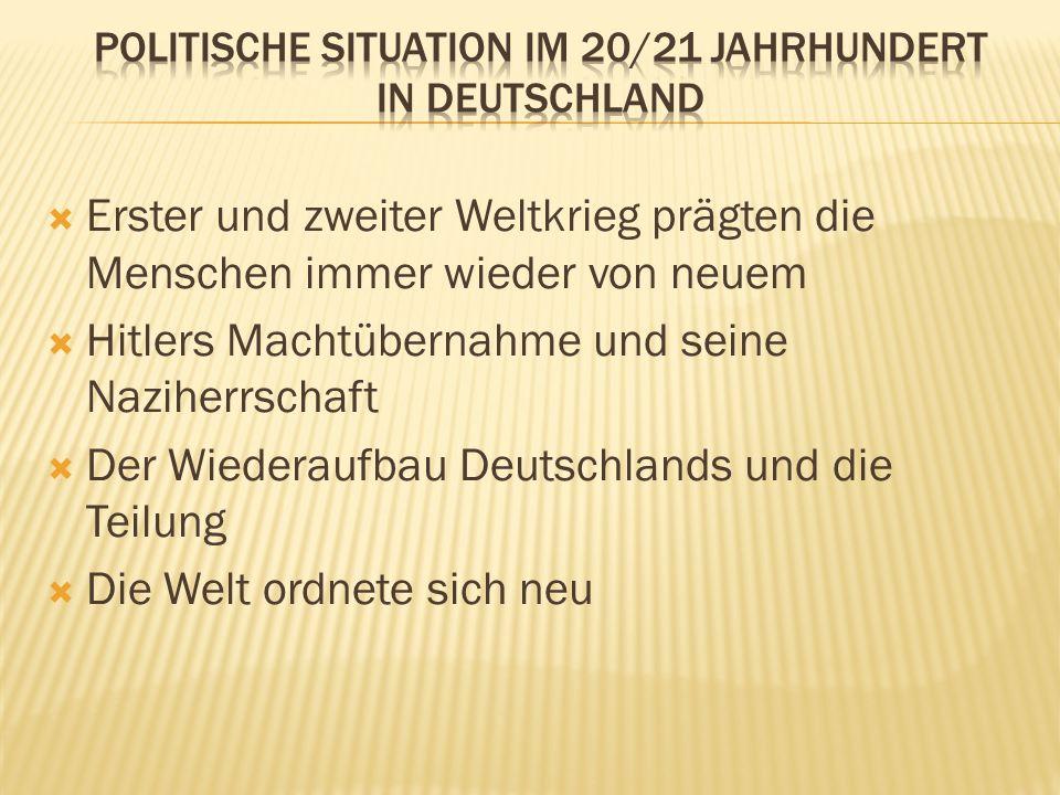 Politische Situation im 20/21 Jahrhundert in Deutschland