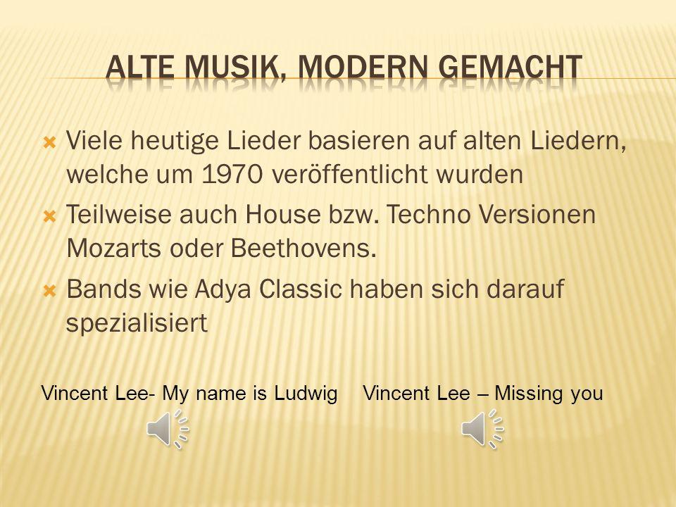Alte Musik, Modern gemacht