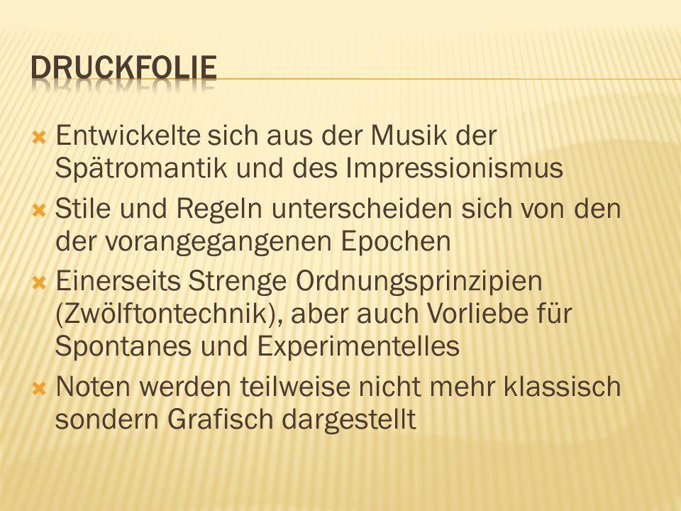 DRUCKFOLIEEntwickelte sich aus der Musik der Spätromantik und des Impressionismus.