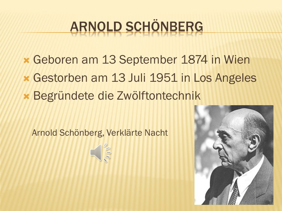 Arnold Schönberg Geboren am 13 September 1874 in Wien