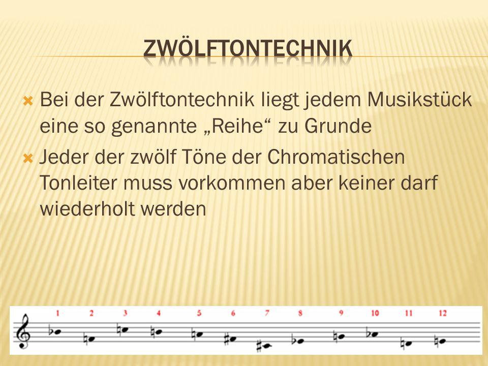 """ZwölftontechnikBei der Zwölftontechnik liegt jedem Musikstück eine so genannte """"Reihe zu Grunde."""