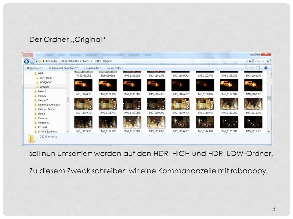 """Der Ordner """"Original soll nun umsortiert werden auf den HDR_HIGH und HDR_LOW-Ordner."""