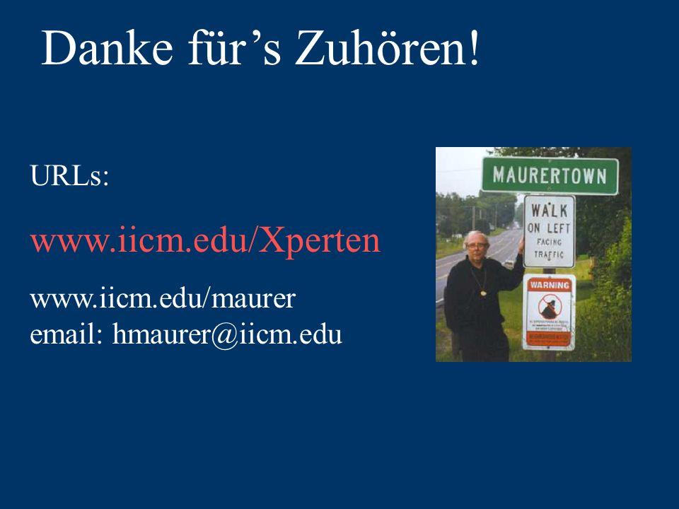 Danke für's Zuhören! www.iicm.edu/Xperten URLs:
