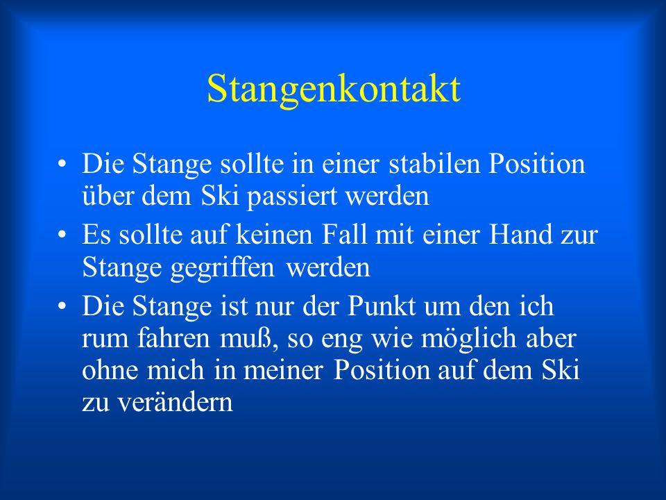 Stangenkontakt Die Stange sollte in einer stabilen Position über dem Ski passiert werden.