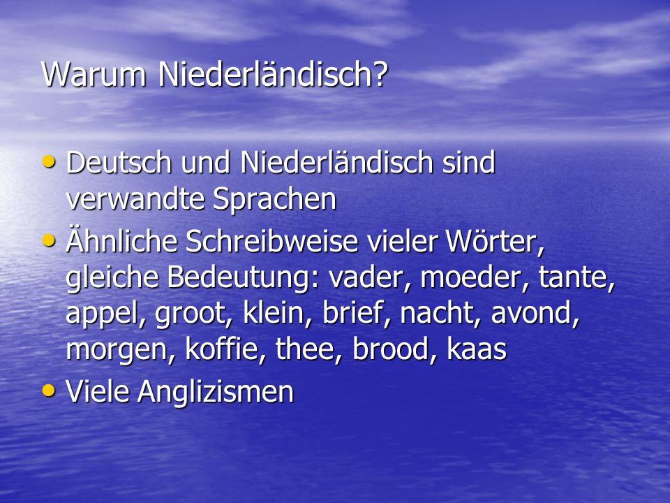 Warum Niederländisch Deutsch und Niederländisch sind verwandte Sprachen.