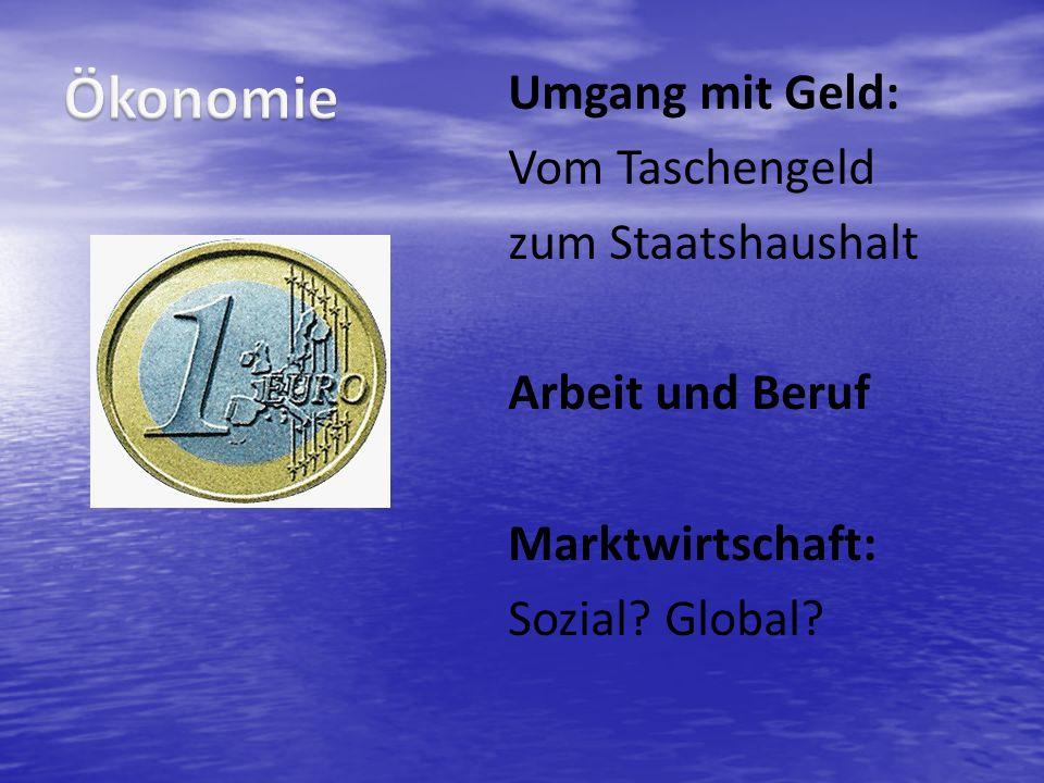 Ökonomie Umgang mit Geld: Vom Taschengeld zum Staatshaushalt