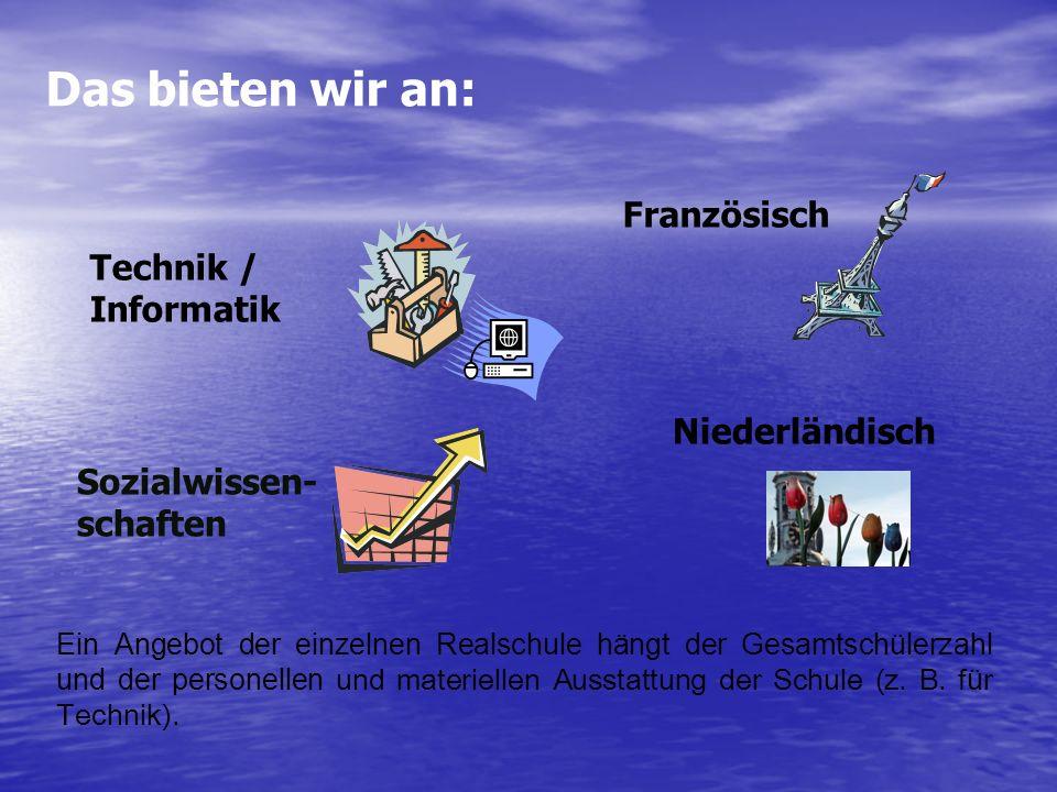 Das bieten wir an: Französisch Technik / Informatik Niederländisch
