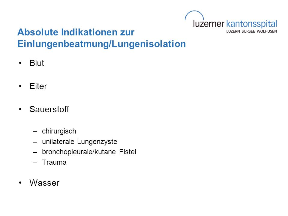 Absolute Indikationen zur Einlungenbeatmung/Lungenisolation