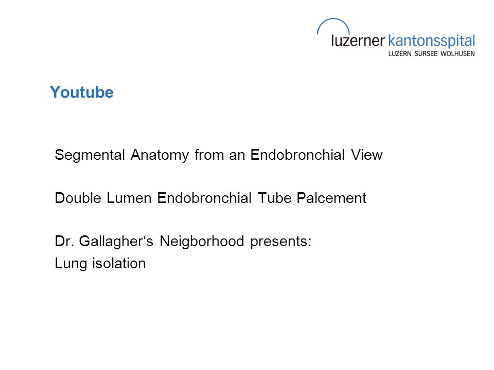 Youtube Segmental Anatomy from an Endobronchial View Double Lumen Endobronchial Tube Palcement Dr.