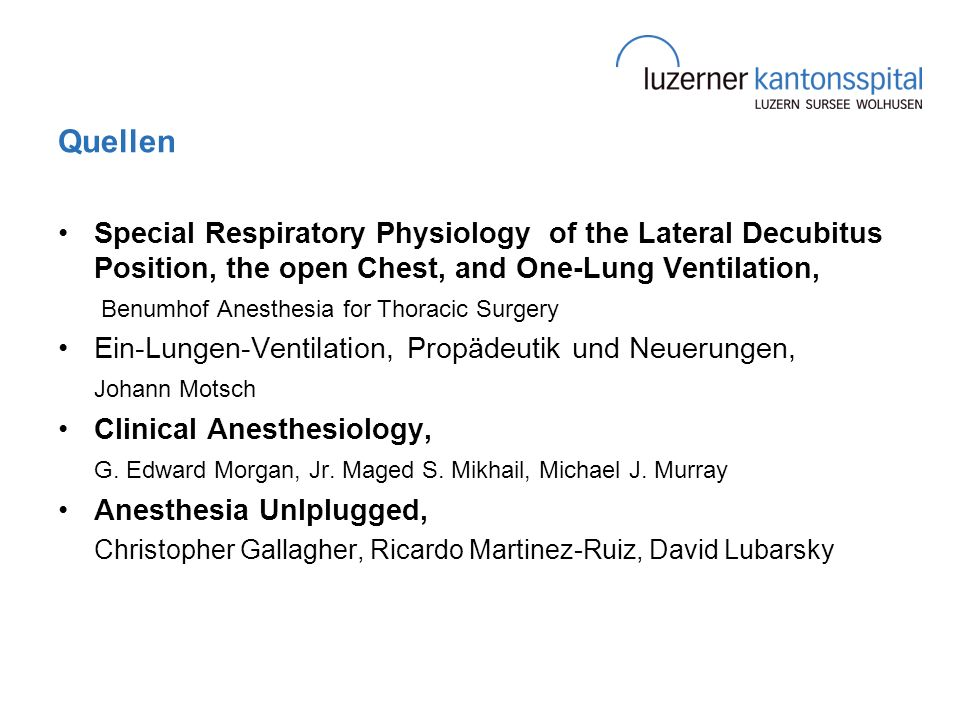 Quellen Special Respiratory Physiology of the Lateral Decubitus Position, the open Chest, and One-Lung Ventilation,