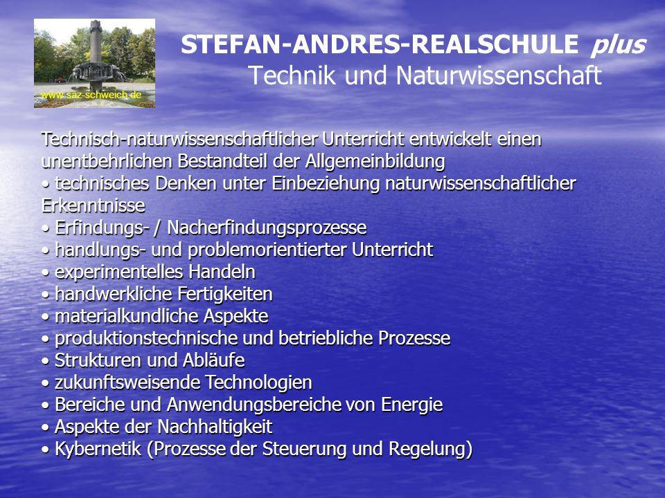STEFAN-ANDRES-REALSCHULE plus Technik und Naturwissenschaft