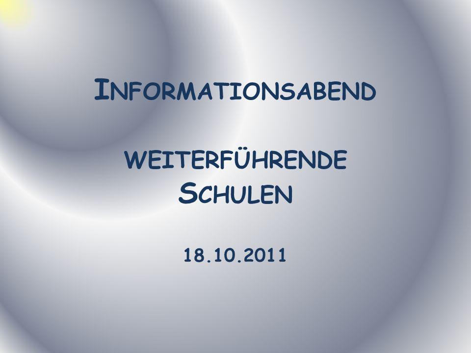 Informationsabend weiterführende Schulen 18.10.2011