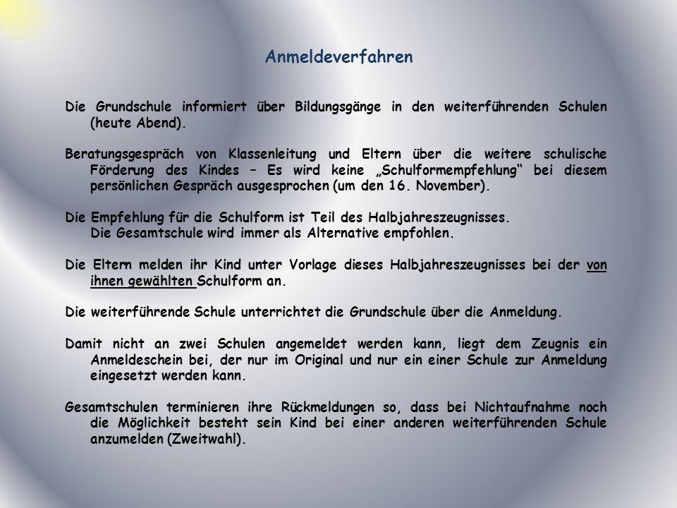 Anmeldeverfahren Die Grundschule informiert über Bildungsgänge in den weiterführenden Schulen (heute Abend).