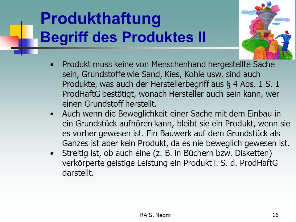 Produkthaftung Begriff des Produktes II