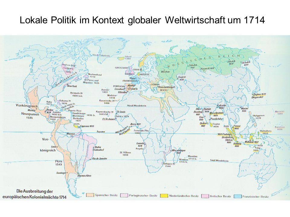 Lokale Politik im Kontext globaler Weltwirtschaft um 1714