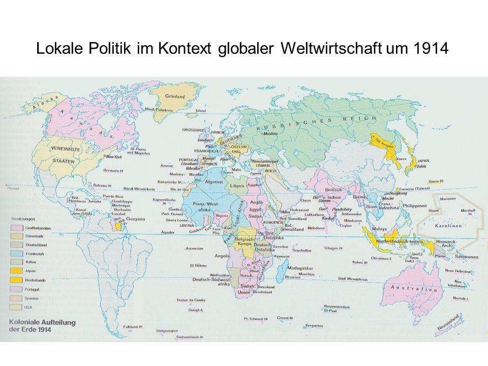 Lokale Politik im Kontext globaler Weltwirtschaft um 1914