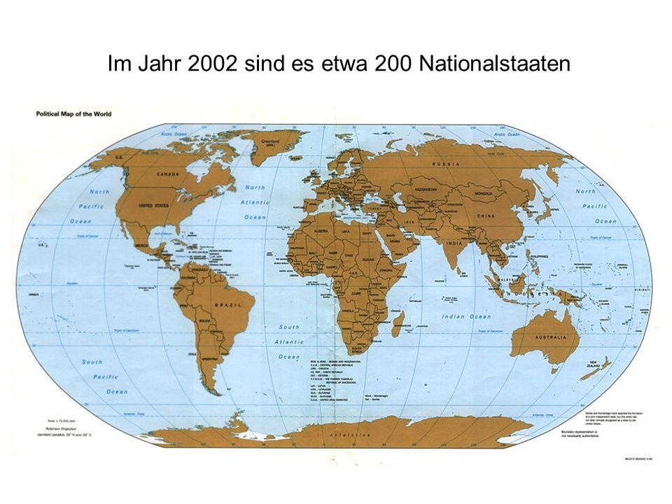 Im Jahr 2002 sind es etwa 200 Nationalstaaten