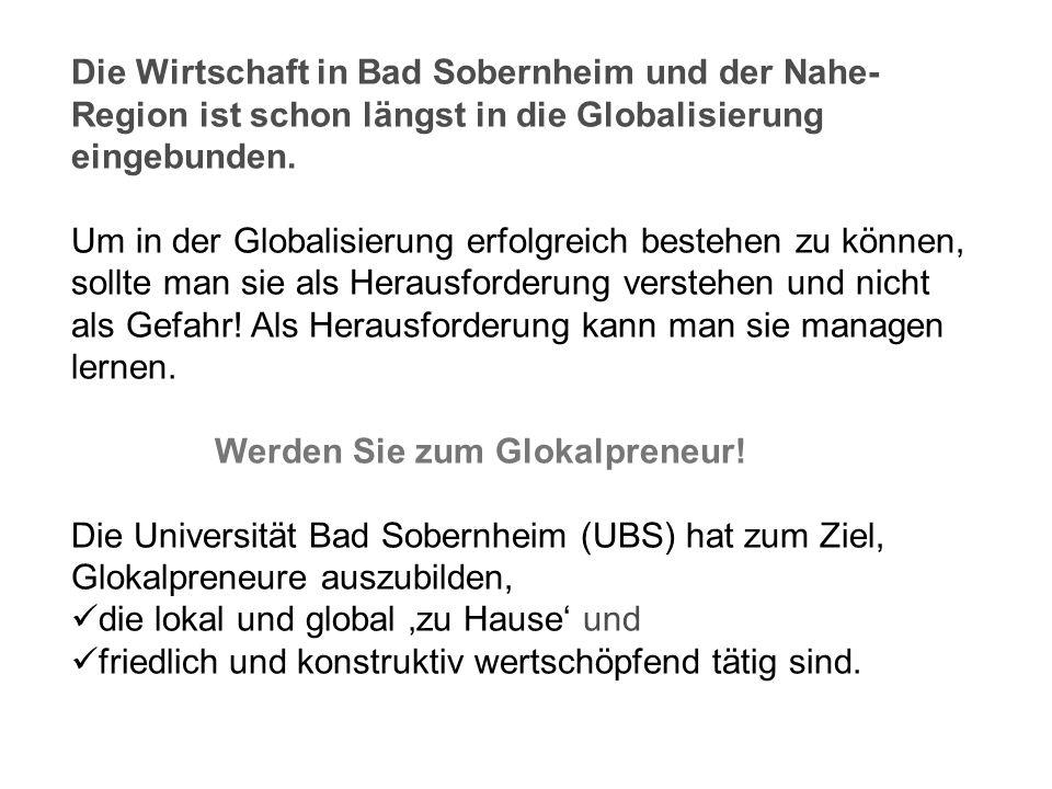 Die Wirtschaft in Bad Sobernheim und der Nahe-Region ist schon längst in die Globalisierung eingebunden.