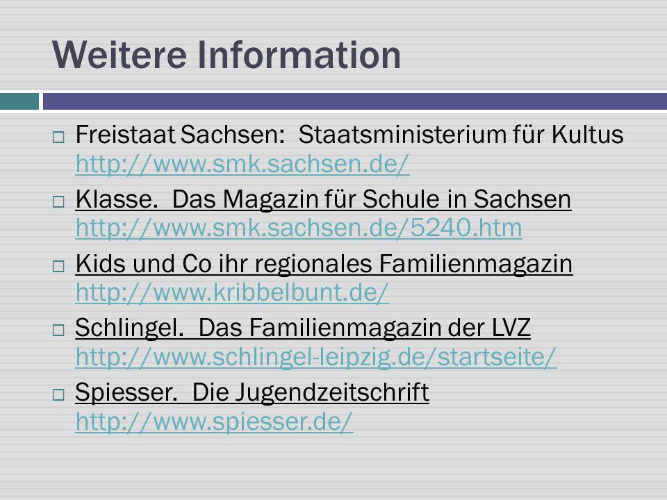 Weitere Information Freistaat Sachsen: Staatsministerium für Kultus http://www.smk.sachsen.de/