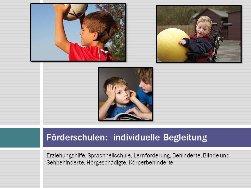Förderschulen: individuelle Begleitung