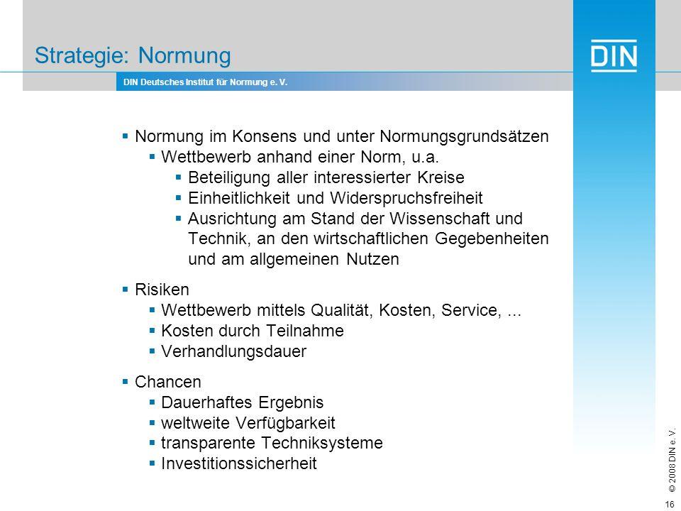 Strategie: Normung Normung im Konsens und unter Normungsgrundsätzen