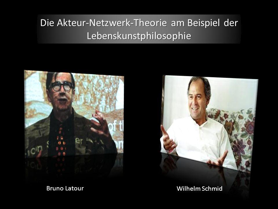 Die Akteur-Netzwerk-Theorie am Beispiel der Lebenskunstphilosophie